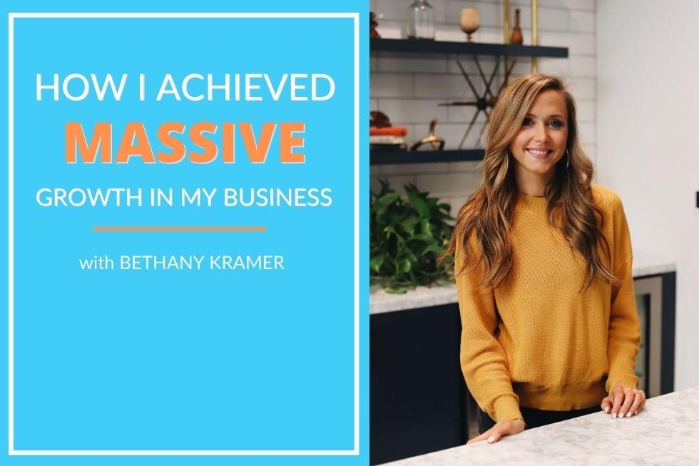 Bethany Kramer Headshot - How I Achieved Massive Growth