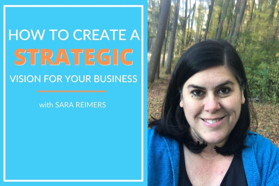 How to create a strategic vision with sara reimers